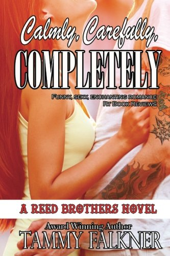 9780615928661: Calmly, Carefully, Completely: Volume 3 (Reed Brothers)