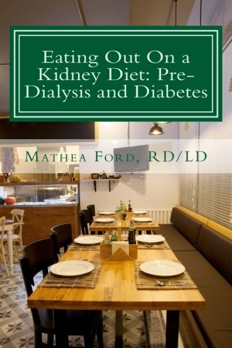9780615928784: Eating Out On a Kidney Diet: Pre-dialysis and Diabetes: Ways To Enjoy Your Favorite Foods: Volume 3 (Renal Diet HQ IQ Pre Dialysis Living)