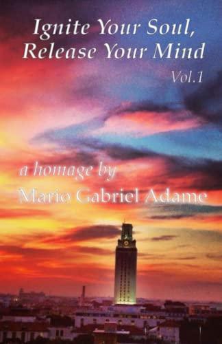 Ignite Your Soul, Release Your Mind Vol. 1: Mario Gabriel Adame
