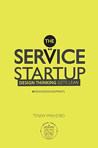 9780615929781: The Service Startup: Design Thinking gets Lean