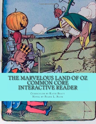 The Marvelous Land of Oz Common Core Interactive Reader: Workbook: Bratt, Katie, Baum, Frank