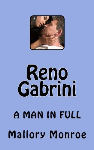 Reno Gabrini: A Man In Full: Monroe, Mallory