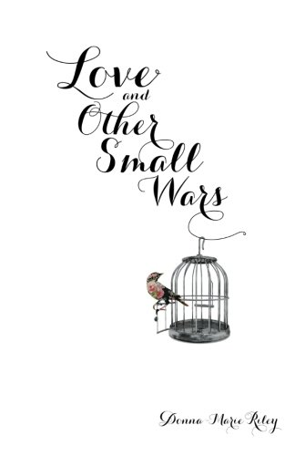 9780615931111: Love and Other Small Wars