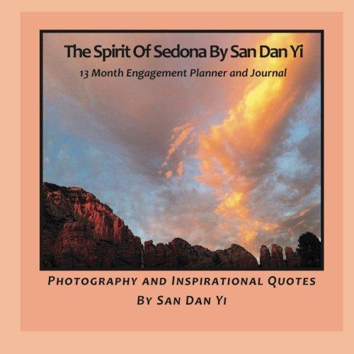 The Spirit of Sedona by San Dan Yi: 13 Month Engagement Planner and Journal: San Dan Yi