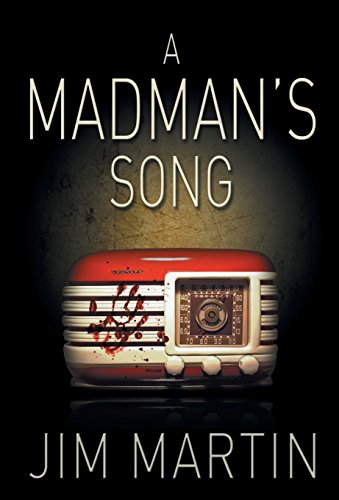 A Madmans Song: Jim Martin