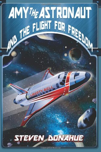9780615931951: Amy the Astronaut and the Flight for Freedom