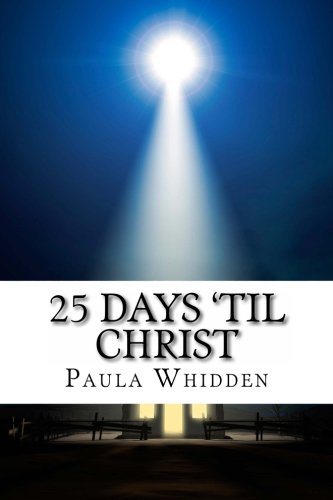 9780615932101: 25 Days 'Til Christ: An Advent Devotional for the Family
