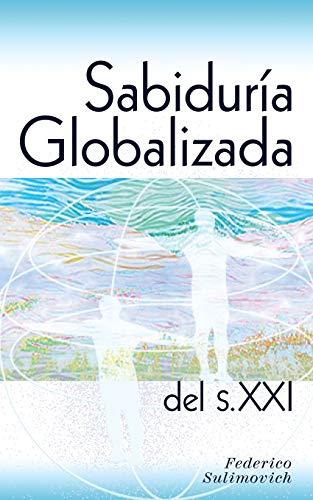 9780615932279: Sabiduría globalizada del siglo XXI