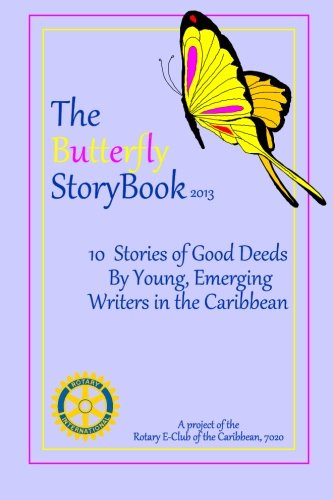 9780615932347: The Butterfly StoryBook (2013): Stories written by children for children. Authored by Caribbean children age 7-11: Volume 1
