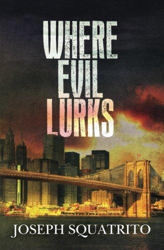 Where Evil Lurks: Joseph Squatrito