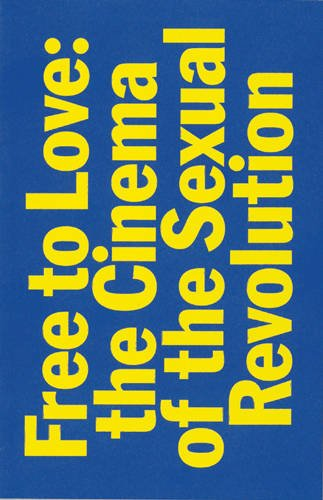 9780615934525: Free to Love: The Cinema of the Sexual Revolution