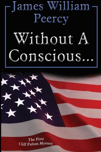 Without a Conscious.: James William Peercy