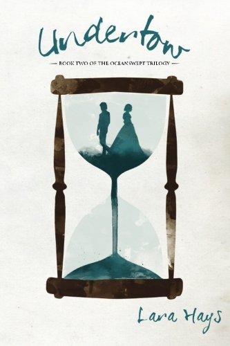 Undertow (Oceanswept Trilogy) (Volume 2): Lara Hays