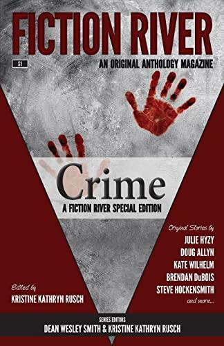 Fiction River Special Edition: Crime (Fiction River: River, Fiction; Rusch,
