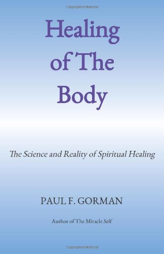 9780615935263: Healing of the Body: The Science and Reality of Spiritual Healing