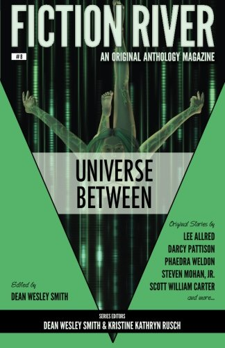 Fiction River: Universe Between (Fiction River: An: River, Fiction; Smith,