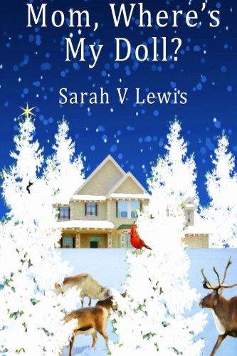 Mom Wheres My Doll: Sarah V Lewis