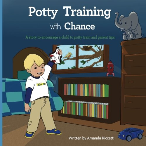Potty Training with Chance (Chance's First Series) (Volume 2): Amanda Riccetti