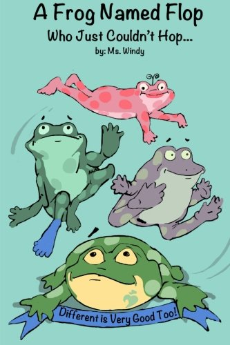 A Frog Named Flop Who Just Couldn't Hop: Windy, Ms.; Windy, Ms.