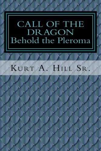 9780615935720: Call of the Dragon: Behold the Pleroma