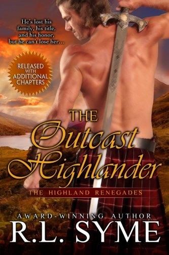 The Outcast Highlander The Highland Renegades Volume 1: R. L. Syme