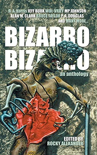 9780615936390: Bizarro Bizarro: An Anthology