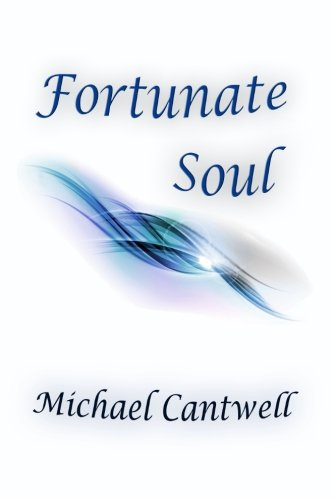 Fortunate Soul: Michael Cantwell