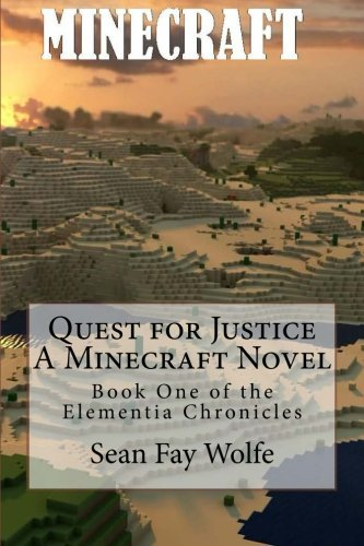 9780615938158: Quest For Justice: A Minecraft Novel: Volume 1 (Elementia Chronicles)