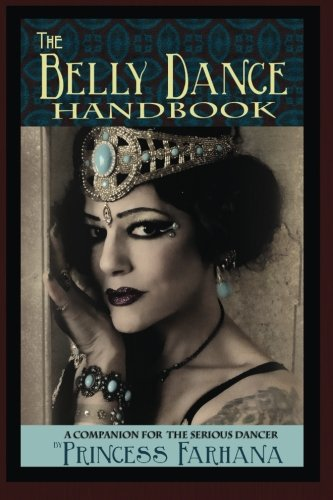 9780615938318: The Belly Dance Handbook: A Companion For The Serious Dancer