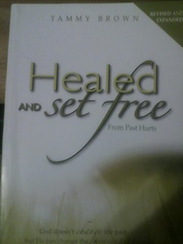 9780615938806: Healed & Set Free From Past Hurts