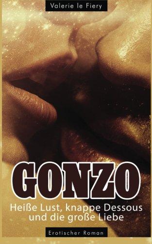 9780615939124: Gonzo - Heiße Lust, knappe Dessous und die große Liebe (German Edition)