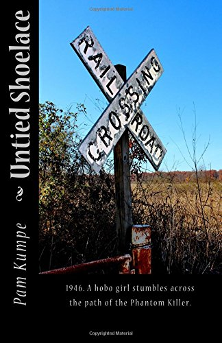 9780615939278: Untied Shoelace: 1946. A hobo girl stumbles across the path of the Phantom Killer.: Volume 1 (Annie Grace Kree Chronicles)