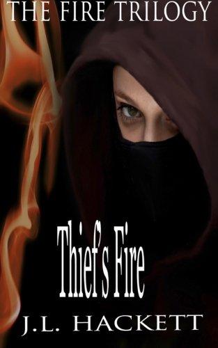 Thiefs Fire: The Fire Trilogy: J. L. Hackett