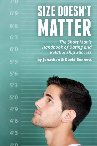 9780615939476: Size Doesn't Matter: The Short Man's Handbook Of Dating And Relationship Success