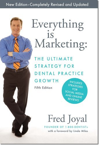 9780615940854: Everything is Marketing: The Ultimate Strategy for Dental Practice Growth, 5th Edition