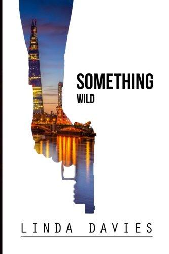 9780615941561: Something Wild