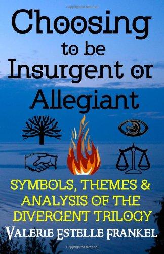 Choosing to be Insurgent or Allegiant: Symbols,: Frankel, Valerie Estelle