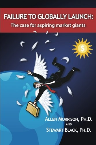 9780615941738: Failure to Globally Launch: The Case for Aspiring Market Giants