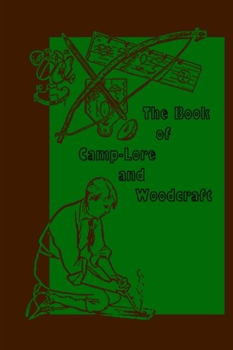 9780615941851: The Book of Camp-Lore and Woodcraft