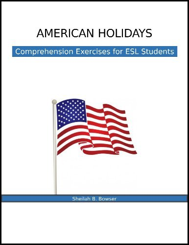 9780615942490: American Holidays: Comprehension Exercises for ESL Students by Sheilah B. Bowser (2013-08-01)