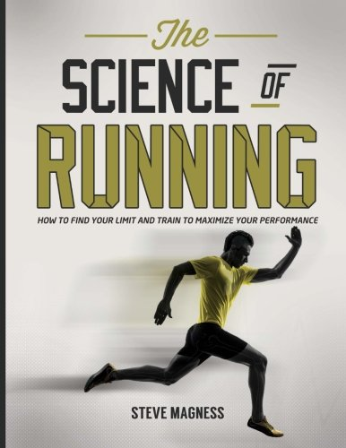 9780615942940: The Science of Running: How to find your limit and train to maximize your performance