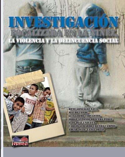 9780615943107: Investigacion focalizada en la ninez, la violencia y la delincuencia social