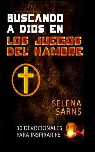 9780615943824: Buscando a Dios en Los Juegos del Hambre: 30 Devocionales Para Inspirar Fe (Spanish Edition)