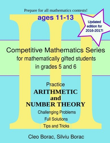 9780615943855: Practice Arithmetic and Number Theory: Level 3 (ages 11-13) (Competitive Mathematics for Gifted Students) (Volume 10)