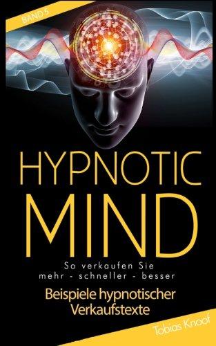 9780615944029: Hypnotic Mind - Beispiele hypnotischer Verkaufstexte plus Arbeitsbuch Band 5