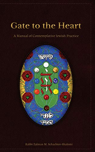 Gate to the Heart: A Manual of Contemplative Jewish Practice: Zalman Schachter-Shalomi