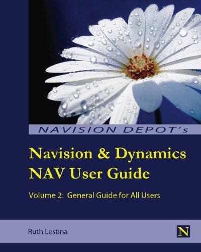 9780615944913: Navision & Dynamics Nav User Guide: Volume 2: General Guide for All Users