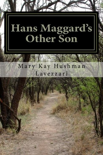 Hans Maggard's Other Son: A History and: Hushman-Lavezzari, Mary Kay