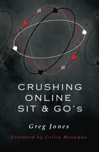 9780615945217: Crushing Online Sit and Go's