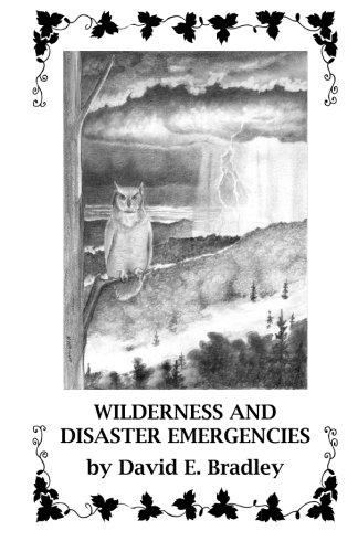 Wilderness and Disaster Emergencies: David E. Bradley
